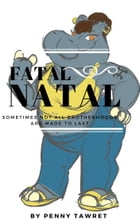Fatal Natal Day by Penny Tawret