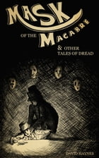 Mask of the Macabre by David Haynes
