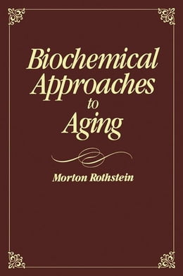 Book Biochemical Approaches to Aging by Rothstein, Morton