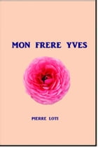 Mon Frere Yves by Pierre Loti