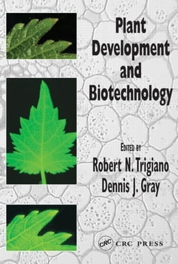 Book Plant Development and Biotechnology by Trigiano, Robert N.
