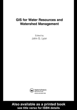 Book GIS for Water Resource and Watershed Management by Lyon, John G.