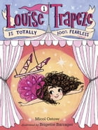 Louise Trapeze Is Totally 100% Fearless Cover Image
