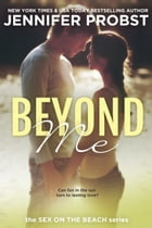 Beyond Me: Sex on the Beach by Jennifer Probst