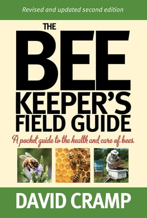 The Beekeeper's Field Guide A Pocket Guide to the Health and Care of Bees