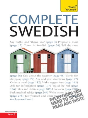 Complete Swedish Beginner to Intermediate Book and Audio Course Learn to read, write, speak and understand a new language with Teach Yourself