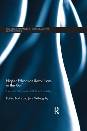 Higher Education Revolutions in the Gulf Globalization and Institutional Viability