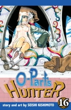O-Parts Hunter, Vol. 16 by Seishi Kishimoto