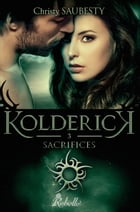 Kolderick 3: Sacrifices by Christy Saubesty
