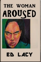 The Woman Aroused by Ed Lacy