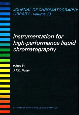 Book Instrumentation for High Performance Liquid Chromatography by Huber, J.F.K.