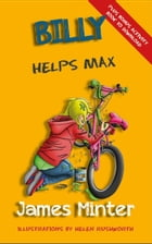 Billy Helps Max: Billy Growing Up, #5 by James Minter