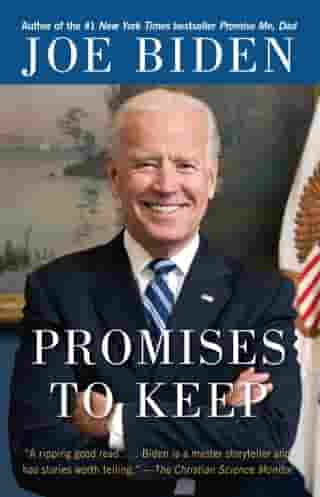 Promises to Keep: On Life and Politics by Joe Biden