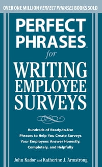 Perfect Phrases for Writing Employee Surveys: Hundreds of Ready-to-Use Phrases to Help You Create…