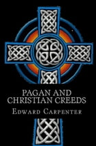 Pagan and Christian Creeds by Edward Carpenter