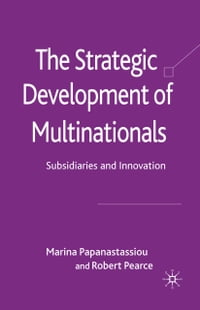 The Strategic Development of Multinationals: Subsidiaries and Innovation