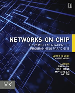 Networks-on-Chip From Implementations to Programming Paradigms
