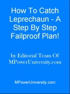 How To Catch Leprechaun - A Step By Step Failproof Plan! by Editorial Team Of MPowerUniversity.com