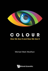 Colour: How We See It and How We Use It