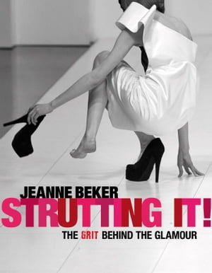Strutting It! The Grit Behind the Glamour