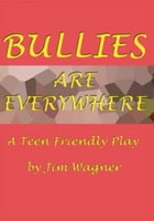 Bullies are Everywhere by Jim Wagner