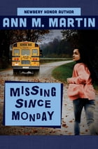 Missing Since Monday by Ann M. Martin