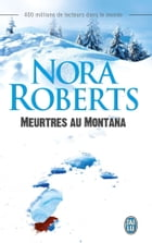 Meurtres au Montana by Nora Roberts