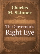 The Governor's Right Eye by Charles M. Skinner