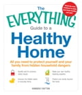 The Everything Guide to a Healthy Home 110246cd-42cc-494e-9b43-b34f6c2316c7