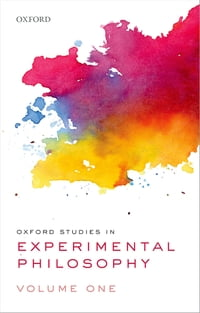 Oxford Studies in Experimental Philosophy, Volume 1
