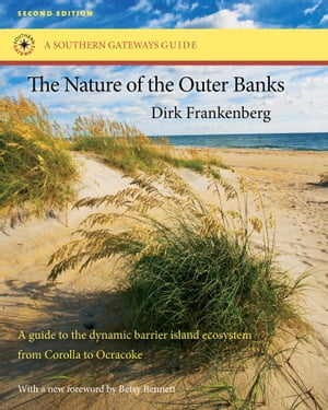 The Nature of the Outer Banks Environmental Processes,  Field Sites,  and Development Issues,  Corolla to Ocracoke