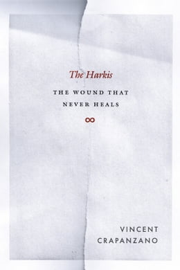 Book The Harkis: The Wound That Never Heals by Vincent Crapanzano