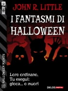 I fantasmi di Halloween by John R. Little