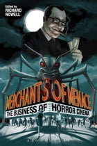 Merchants of Menace: The Business of Horror Cinema by Dr. Richard Nowell