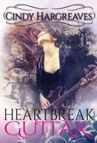 Heartbreak Guitar by Cindy Hargreaves