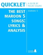 Quicklet on The Best Maroon 5 Songs: Lyrics and Analysis by Nolan Collins