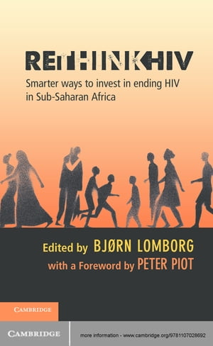 RethinkHIV Smarter Ways to Invest in Ending HIV in Sub-Saharan Africa
