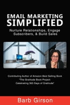 Email Marketing Simplified: Nurture Relationships, Engage Subscribers, & Build Sales Book by Barb Girson