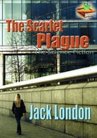The Scarlet Plague: Science Fiction: (With Audiobook Link) by Jack London