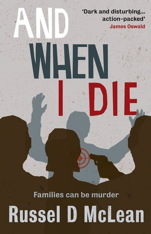 And When I Die by Russel D McLean