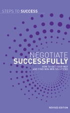 Negotiate successfully: How to get your way and find win-win solutions by Bloomsbury Publishing