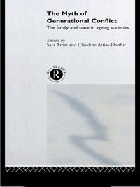 The Myth of Generational Conflict: The Family and State in Ageing Societies