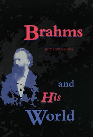 Brahms and His World (Revised Edition)