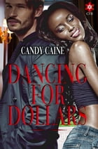 Dancing For Dollars by Candy Caine