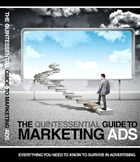 The Quintessential Guide to Marketing Ads by Anonymous