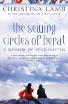 The Sewing Circles of Herat: My Afghan Years by Christina Lamb