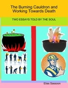 The Burning Cauldron and Working Towards Death by Elias Sassoon