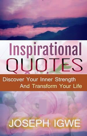 Inspirational Quotes (Discover Your Inner Strength and Transform Your Life)