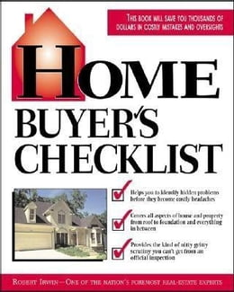 Book Home Buyer's Checklist: Everything You Need to Know--but Forget to Ask--Before You Buy a Home by Irwin, Robert