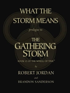 What the Storm Means: Prologue to the Gathering Storm: Prologue to the Gathering Storm